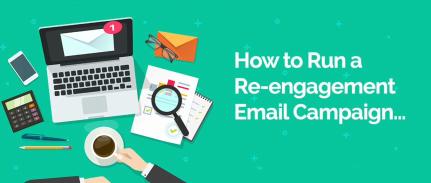 How to run a re-engagement email campaign